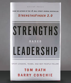 Strengths Based Leadership by Tom Rath and Barry Conchie